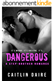 Dangerous: A Stepbrother Romance (English Edition)
