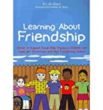 [(Learning About Friendship: Stories to Support Social Skills Training in Children with Asperger Syndrome and High Functioning Autism)] [Author: Kay Al-Ghani] published on (December, 2010)