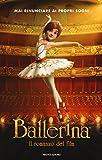 Scarica Libro Ballerina Il romanzo del film (PDF,EPUB,MOBI) Online Italiano Gratis
