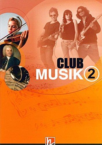 Club Musik 2. Schülerband: Klasse 7-9/10 (Club Musik D)