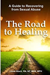 The Road to Healing: A Guide for Recovery from Sexual Abuse
