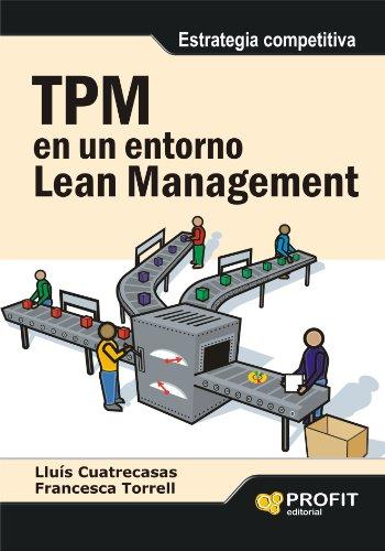 TPM EN UN ENTORNO LEAN MANAGEMENT: Estrategia competitiva (Bresca Profit) por Luís Cuatrecasas Arbós