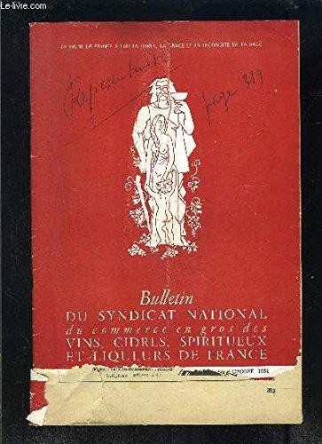 Download BULLETIN DU SYNDICAT NATIONAL DU COMMERCE EN GROS DES VINS, CIDRES, SPIRITUEUX ET LIQUEURS DE FRANCE