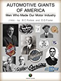 Automotive giants of America: Men who made our Motor Industry (History of the Automobile Book 5) (English Edition)