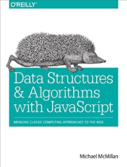 Data Structures and Algorithms with JavaScript von [McMillan, Michael]