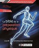 Sports Et Loisirs Best Deals - La Bible de la préparation physique: Le guide scientifique et pratique pour tous (ARTICLES SANS C)