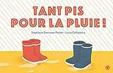 """Afficher """"Tant pis pour la pluie !"""""""