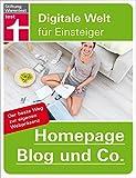 Homepage, Blog und Co.: Der beste Weg zur eigenen Website (Digitale Welt für Einsteiger)