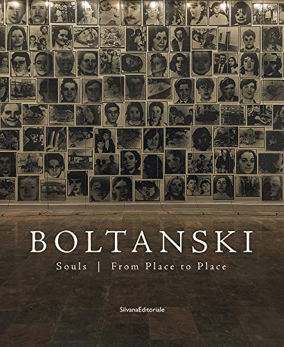 Boltanski. souls. from place to place. ediz. illustrata