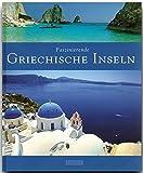 Faszinierende GRIECHISCHE INSELN - Ein Bildband mit über 120 Bildern - FLECHSIG Verlag (Faszination)