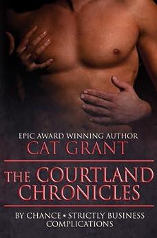 The Courtland Chronicles - Books 1 - 3 (Boxed Set): Menage, m/m/f, billionaire, CEO, politician, bargain bundle (English Edition) par [Grant, Cat]