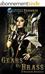 Gears of Brass: A Steampunk Anthology...
