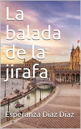 La balada de la jirafa por Esperanza Díaz Díaz