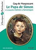 Le Papa de Simon et 5 nouvelles réalistes et fantastiques