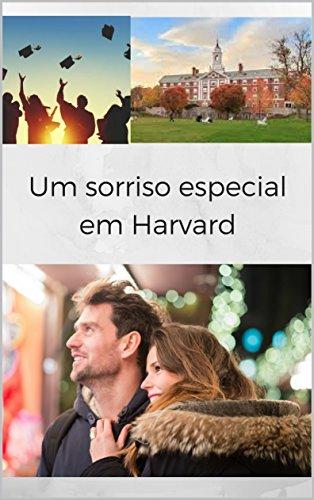 Um sorriso especial em Harvard (Portuguese Edition)