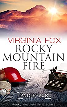 Rocky Mountain Fire (Rocky Mountain Serie 6) (German Edition) by [Fox, Virginia]