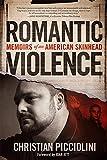 Image de Romantic Violence: Memoirs of an American Skinhead