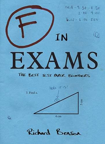 F in Exams: The Best Test Paper Blunders: The Funniest Test Paper Blunders par Richard Benson