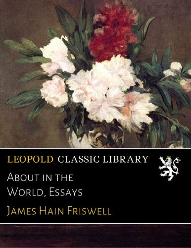 About in the World, Essays por James Hain Friswell