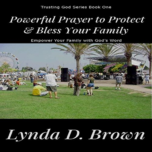 Powerful Prayer to Protect & Bless Your Family: Empower Your Family with God's Word, Volume 1 (Penny Gebete)