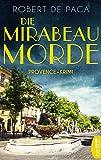 Buchinformationen und Rezensionen zu Die Mirabeau-Morde: Provence-Krimi von Robert de Paca