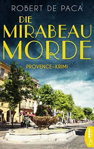Buchseite und Rezensionen zu 'Die Mirabeau-Morde: Provence-Krimi' von Robert de Paca
