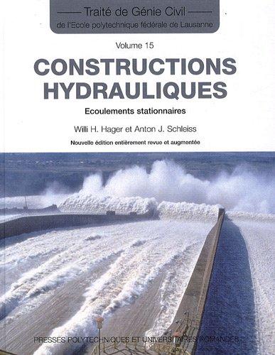Constructions hydrauliques: Écoulements stationnaires -Traité de génie civil vol. 15