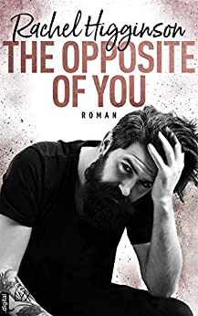 The Opposite of You (Opposites Attract 1) von [Higginson, Rachel]