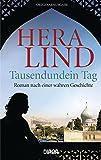 Tausendundein Tag: Roman nach einer wahren Geschichte