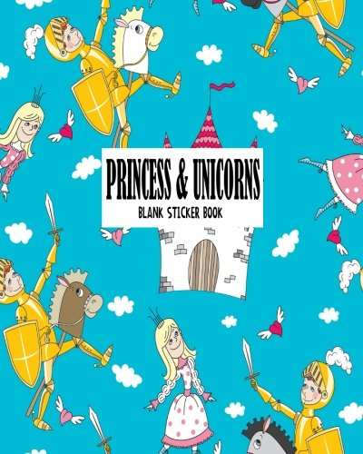 Princess & Unicorns Blank Sticker Book: Blank Sticker Book For Kids, Sticker Book Collecting Album, Blank Notebook Pages: Volume 2 por Luna Lily
