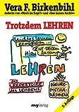 Trotzdem lehren (MVG Verlag bei Redline) von Vera F Birkenbihl (1. Januar 2007) Broschiert