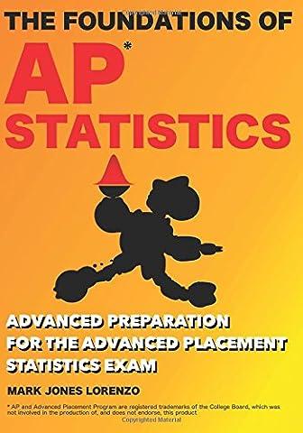 The Foundations of AP Statistics: Advanced Preparation for the Advanced Placement Statistics Exam