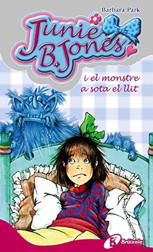 Junie B. Jones I El Monstre a Sota El Llit / Junie...