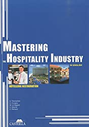 Mastering the hospitality industry in english : Hôtellerie Restauration