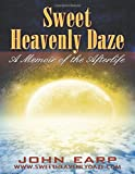 Sweet Heavenly Daze: A Memoir of the Afterlife