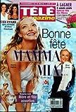TELE MAGAZINE [No 2899] du 28/05/2011 - BONNE FETE MAMMA MIA AVEC MERYL STREEP ET AMANDA SEYFRIED - MERE ET FILLE ASSORTIES / SHOPPING - CES STARS QUI REVENT D'ETRE MAMAN