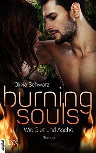 Burning Souls - Wie Glut und Asche (Firefighter-Reihe 3) von [Schwarz, Olivia]