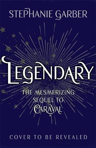 Legendary (Caraval  2)