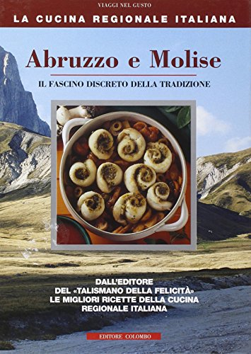 Abruzzo e Molise. Il fascino discreto della tradizione