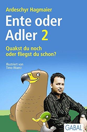 Ente oder Adler 2: Quakst du noch oder fliegst du schon? (Dein Erfolg)