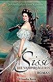 Sissi - Die Vampirjägerin: Scheusalsjahre einer Kaiserin