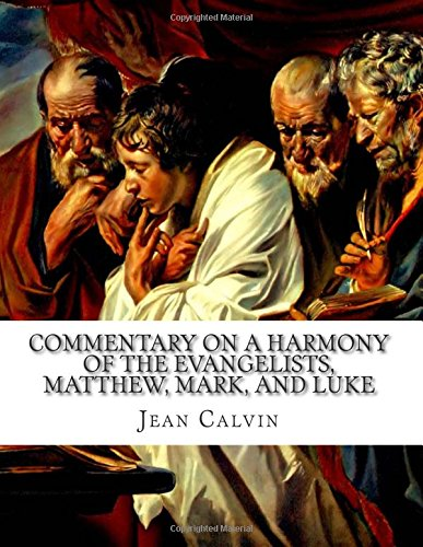 Commentary on a Harmony of the Evangelists, Matthew, Mark, and Luke, Volume 1