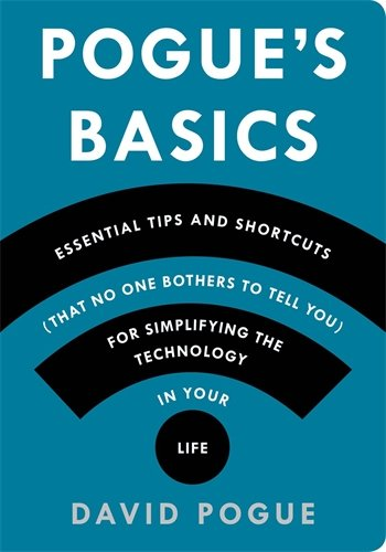 Pogue's Basics. Essential Tips And Shortcuts