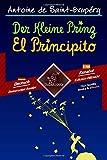 Der Kleine Prinz - El Principito: Zweisprachiger paralleler Text - Textos bilingües en paralelo: Deutsch - Spanisch / Alemán - Español - Antoine de Saint-Exupéry, Wirton Arvel