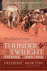 Thunder at Twilight: Vienna 1913/1914 by Frederic Morton (2014-03-25)