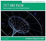 Zeit und Raum: Vom Urknall bis zur Stringtheorie - Frankfurter Allgemeine Archiv