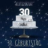 Alles Gute zum 30. Geburtstag: Gästebuch zum Eintragen mit 110 Seiten - Blaue Edition