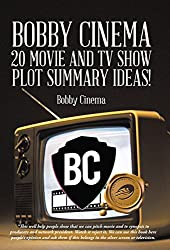 Bobby Cinema 20 Movie and TV Show Plot Summary Ideas!