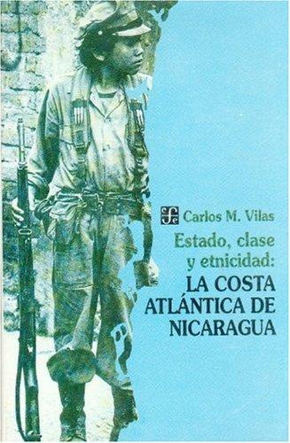 Estado, clase y etnicidad: la costa atlantica de Nicaragua
