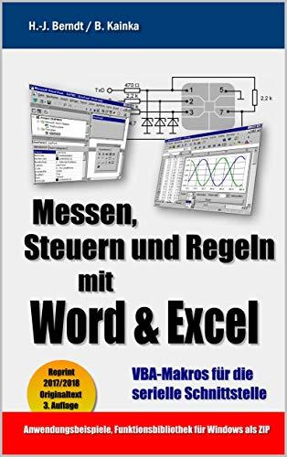 Messen, Steuern und Regeln mit Word & Excel: VBA-Makros für die serielle Schnittstelle (Engineering Excel Mit)
